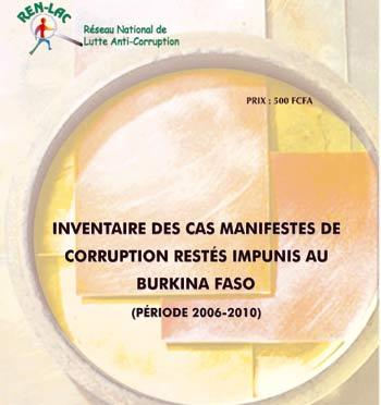RENLAC: Inventaire des cas manifestes de corruption restés impunis au Burkina Faso (Période 2006-2010)