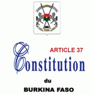 ''Article 37'':                                Le plus connu de la Constitution burkinabè?