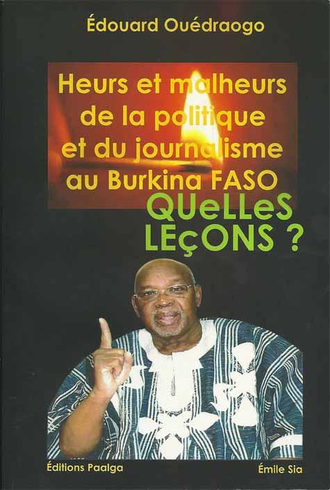 Heurs et malheurs de la politique et du journalisme au Burkina Faso. Quelles leçons?