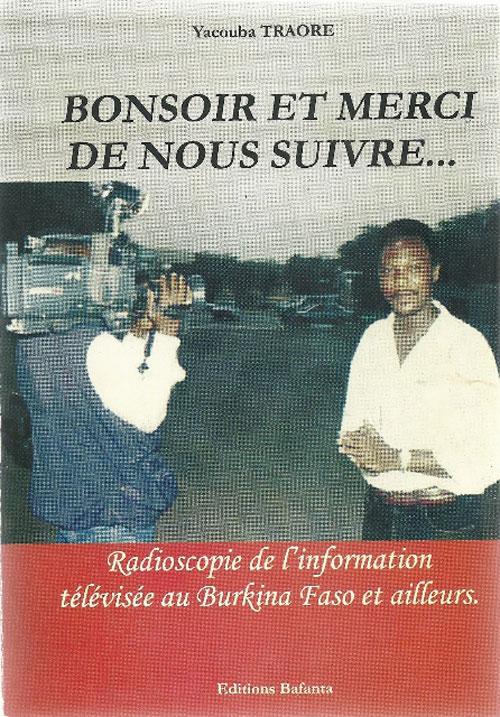 «Bonsoir et merci de nous suivre…» Yacouba Traoré