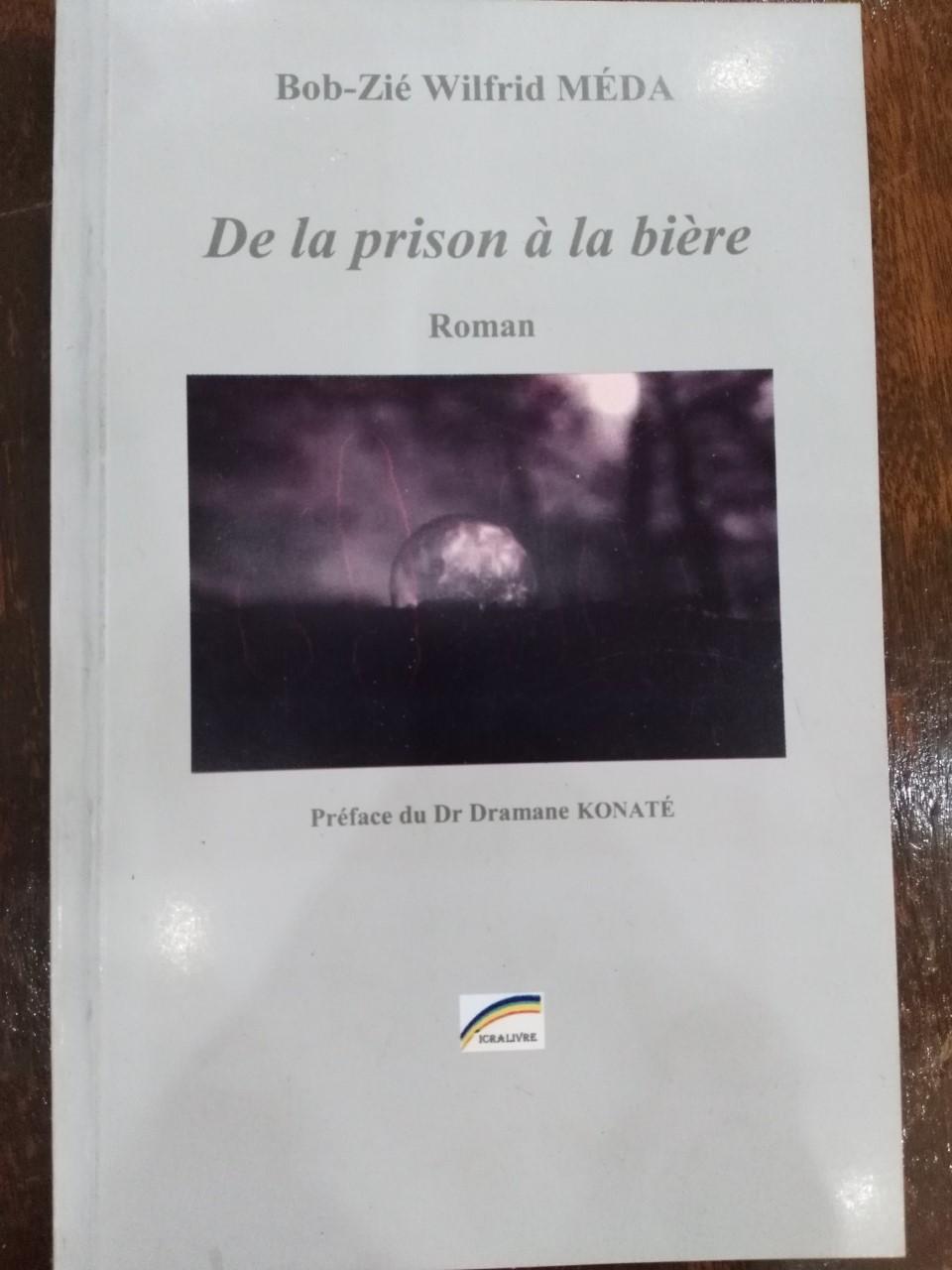 """Littérature: """" De la Prison à la bière"""" ou une interpellation à plus d'indulgence aux ex pensionnaires des prisons"""