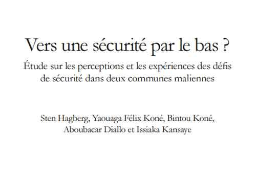Vers une sécurité par le bas? Étude sur les perceptions et les expériences des défis de sécurité dans deux communes maliennes