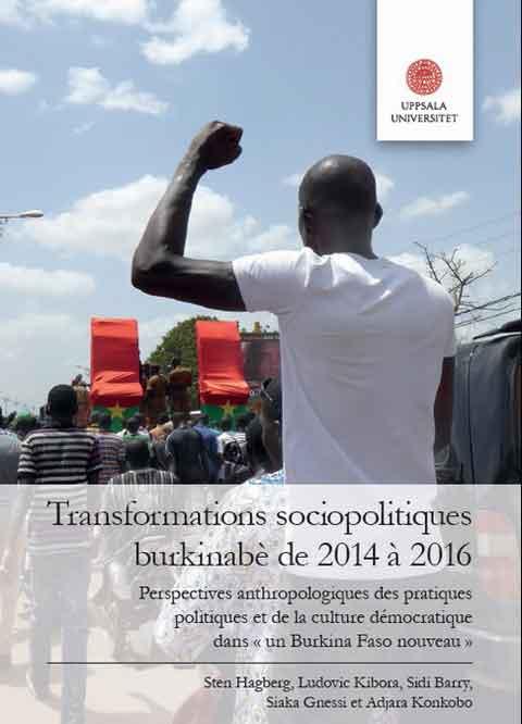 Transformations sociopolitiques burkinabè de 2014 à 2016: Perspectives anthropologiques des pratiques  politiques et de la culture démocratique dans «un Burkina Faso nouveau»