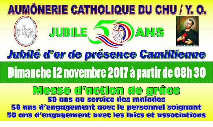 Commémoration des 50 ans de présence camillienne à l'aumônerie catholique du CHU/YO:  Messe d'action de grâce le DIMANCHE 12 NOVEMBRE 2017 à 8h30