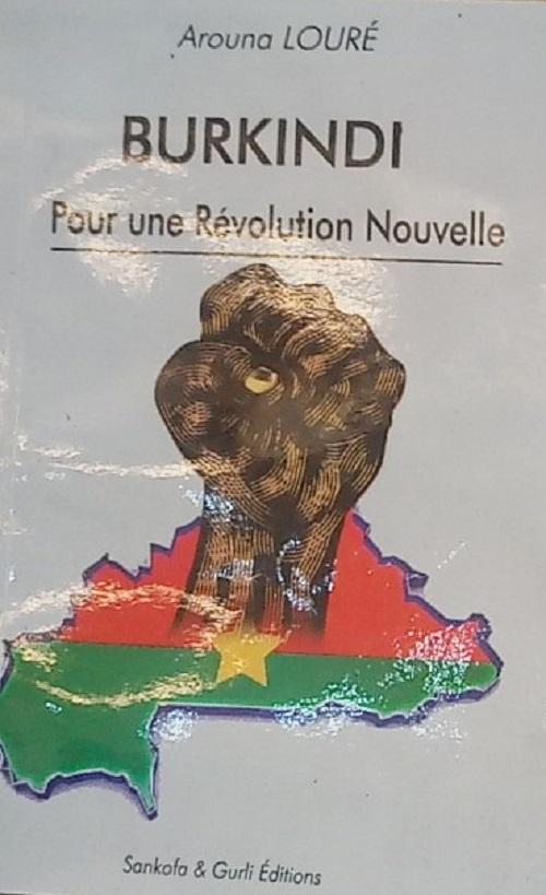 Littérature: Arouna Louré présente son 1er essai politique, «Burkindi: pour une révolution nouvelle»